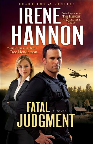 Fatal Judgment (Guardians of Justice Book #1): A Novel by Irene Hannon