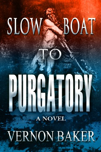 Slow Boat To Purgatory, Book One by Vernon Baker