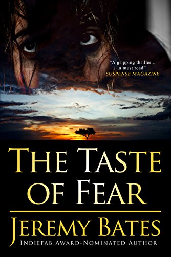 The Taste of Fear (A Psychological Suspense Terrorism Thriller) by Jeremy Bates