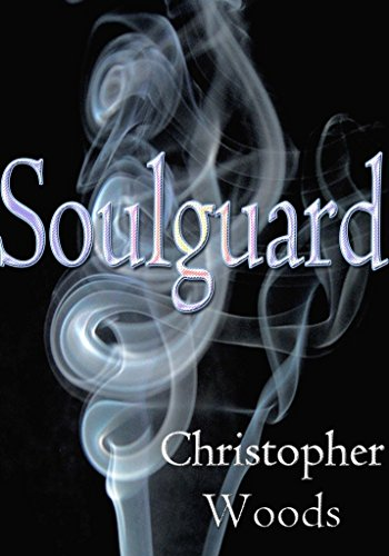 Soulguard by Christopher Woods