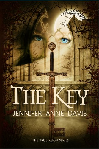 The Key (The True Reign Series Book 1) by Jennifer Anne Davis