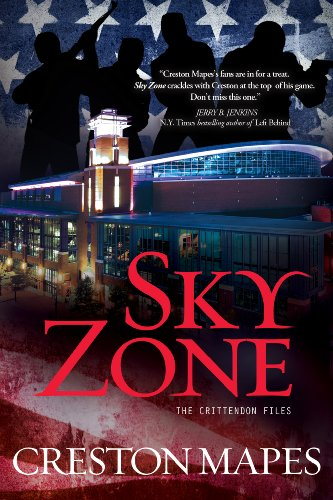 Sky Zone: A Novel (The Crittendon Files Book 3) by Creston Mapes