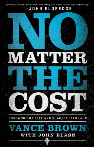 No Matter the Cost by Vance Brown and Jeff Feldhahn