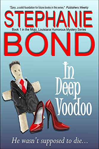 In Deep Voodoo (Mojo, Louisiana humorous mystery series Book 1) by Stephanie Bond