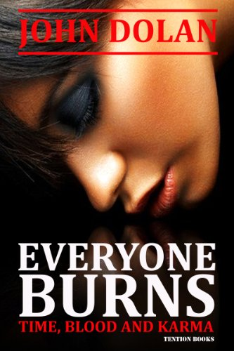 Everyone Burns (Time, Blood and Karma Book 1) by John Dolan