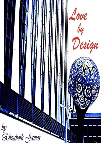 Love By Design (Design series Book 1) by Elizabeth James