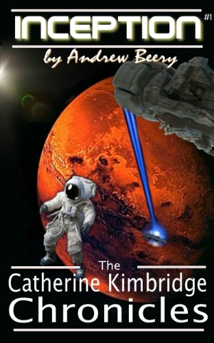 The Catherine Kimbridge Chronicles #1, Inception by Andrew Beery
