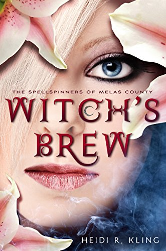 Witch's Brew, Spellspinners Series #1 (The Spellspinners of Melas County) by Heidi R. Kling