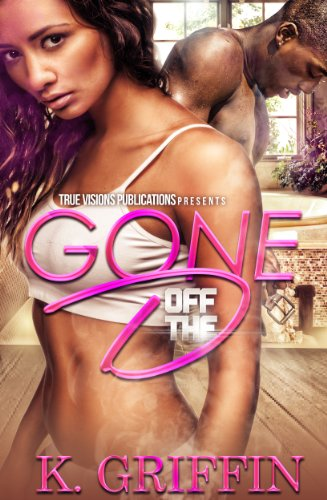 Gone Off The D by K Griffin and Jackie Chanel