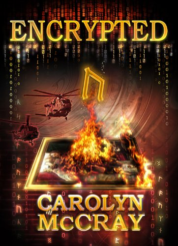 Encrypted: An Action-Packed Techno-Thriller: From the author of the blockbuster Betrayed series (Robin Hood Hacker… by Carolyn McCray