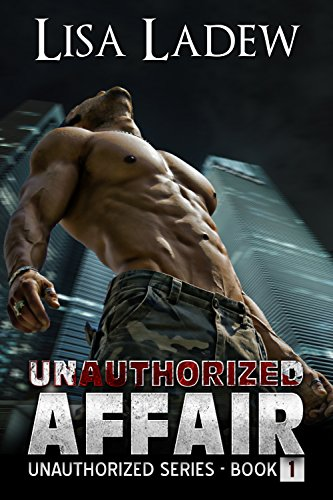 Unauthorized Affair (Unauthorized Series Book 1) by Lisa Ladew