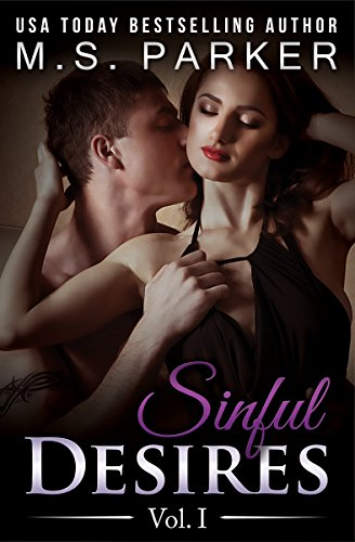 Sinful Desires Vol. 1 by M. S. Parker