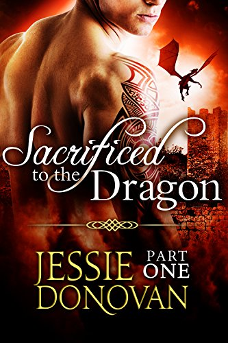 Sacrificed to the Dragon: Part One (A BBW / Dragon-shifter Paranormal Romance) (Stonefire Dragons Book 1) by Jessie Donovan and Hot Tree Editing