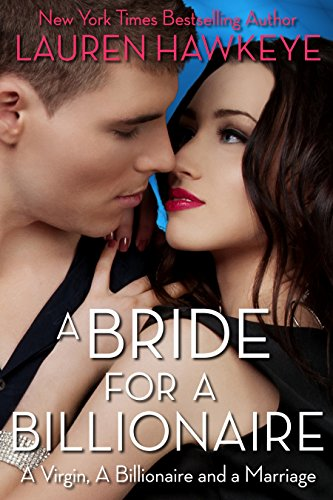 A Bride for a Billionaire (A Virgin, A Billionaire and a Marriage Book 1) by Lauren Hawkeye
