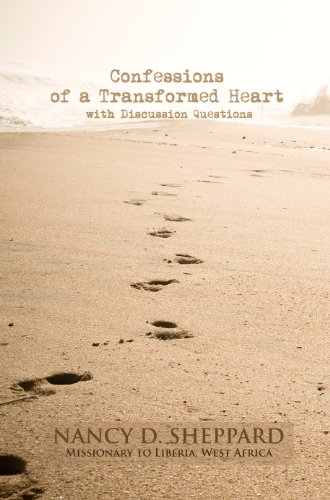 Confessions of a Transformed Heart – an Interactive eBook with Discussion Questions by Nancy D. Sheppard