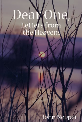 Dear One, Letters from the Heavens by John Nepper and Alyssa Nepper