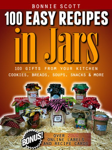 100 Easy Recipes In Jars by Bonnie Scott