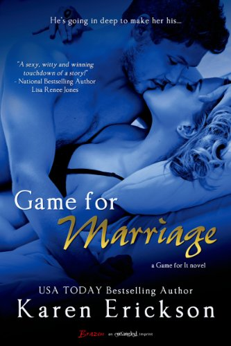 Game for Marriage (Entangled Brazen) (Game for It Book 1) by Karen Erickson