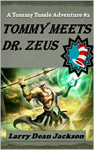 Tommy Meets Dr. Zeus: A Tommy Tussle Adventure #2 by Larry Dean Jackson