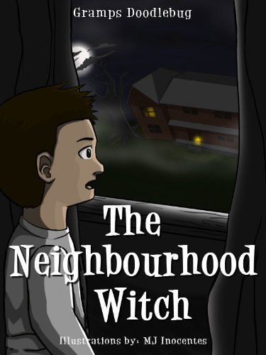 The Neighbourhood Witch (A Detective Story for Kids) by Gramps Doodlebug