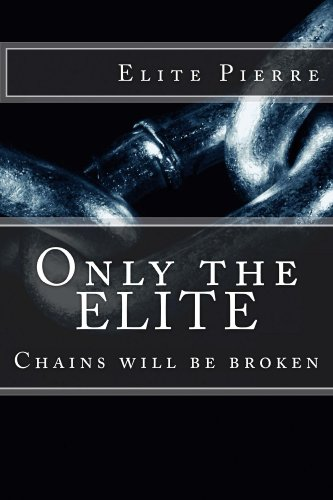 Only The ELITE (The Life of Elite Pierre Book 1) by Elite Pierre