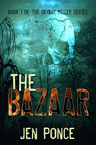 THE BAZAAR (Devany Miller Book 1) by Jen Ponce and Lorri Dunsmore