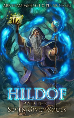 Hildof and the Seven Given Souls (Book 1) by Abraham Mehmet and Pinar Hakki