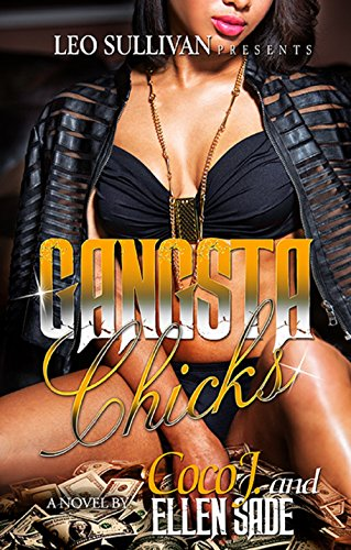 Gangsta Chicks by Ellen Sade and Coco J