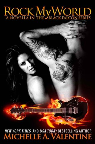 Rock My World (Black Falcon Series Novella 2.5) by Michelle A. Valentine