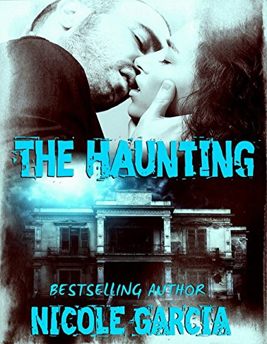 The Haunting by Nicole Garcia and Patty Hanson