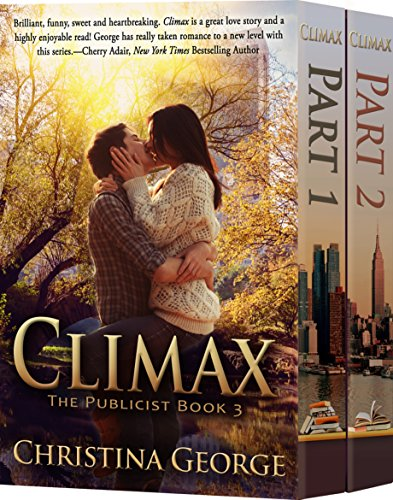 Climax: The Publicist, Book Three by Christina George