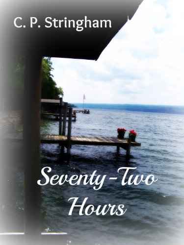 Seventy-Two Hours by C. P. Stringham and Ali Bennett