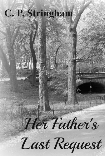 Her Father's Last Request by C. P. Stringham and B. Mingos