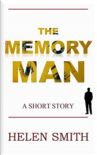 The Memory Man: A Short Story by Helen Smith