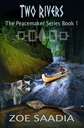 Two Rivers (The Peacemaker Series Book 1) by Zoe Saadia