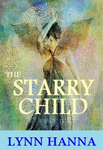 The Starry Child (The Starry Child Series Book 1) by Lynn Hanna