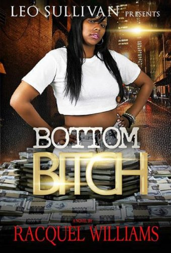 Bottom Bitch by Racquel Williams