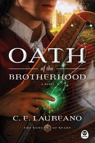 Oath of the Brotherhood: A Novel (The Song of Seare Book 1) by C. E. Laureano
