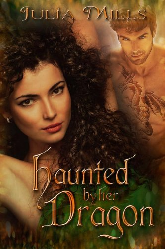 Haunted By Her Dragon (Dragon Guard Series Book 3) by Julia Mills and Lisa Miller