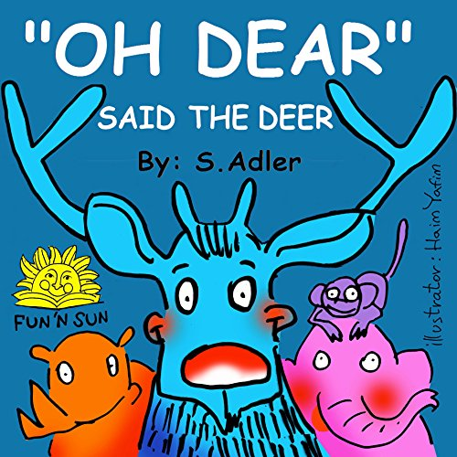 """Children's book""""OH DEAR SAID THE DEER""""Rhymes Picture Book ages 3-8,Values Book,Sleep & Goodnight,Early Learning… by Sigal Adler and Haim Yafim"""