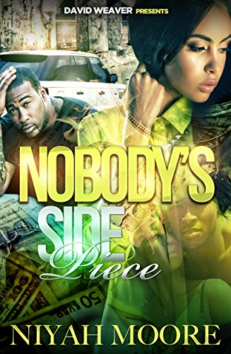 Nobody's Side Piece by Niyah Moore