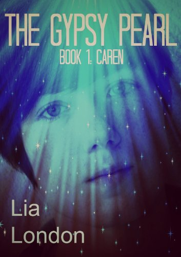 The Gypsy Pearl: Caren by Lia London