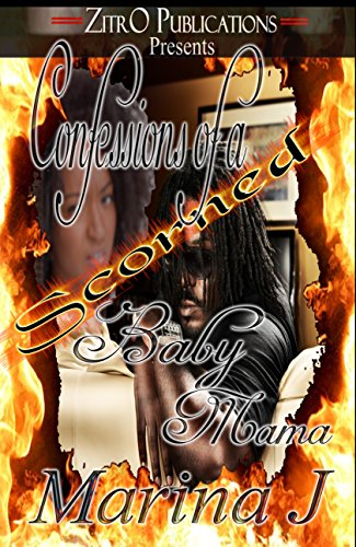 Confessions of a Scorned Baby Mama by Marina J