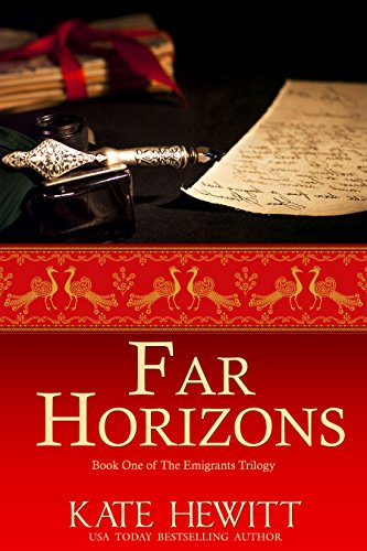Far Horizons (The Emigrants Trilogy Book 1) by Kate Hewitt