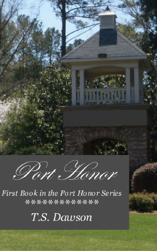 Port Honor (The Port Honor Series Book 1) by TS Dawson