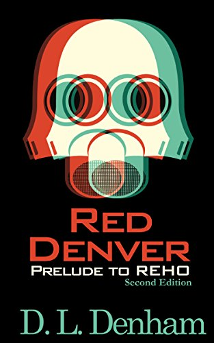Red Denver: A Science Fiction Short Story (The Hegemon Wars) by D. L. Denham