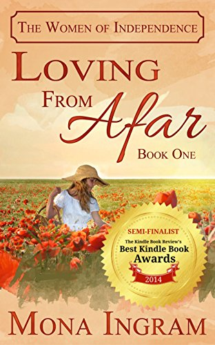 Loving From Afar (The Women of Independence Book 1) by Mona Ingram and Suzie O'Connell