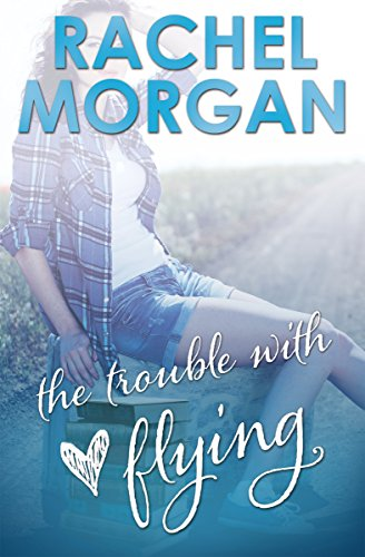 The Trouble with Flying (The Trouble Series Book 1) by Rachel Morgan