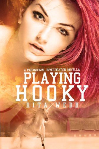 Playing Hooky (Paranormal Investigations series Book 1) by Rita Webb and TJ Webb