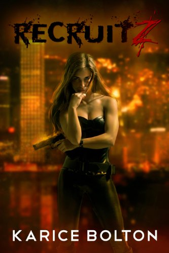 RecruitZ (The Afterworld Series Book 1) by Karice Bolton